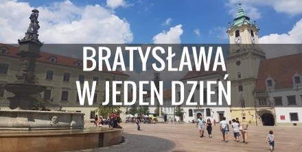 Bratysława na jeden dzień - co warto zobaczyć