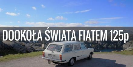 Podróż dookoła świata samochodem Fiat 125p w 270 dni