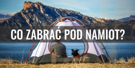 Co wziąć ze sobą pod namiot? Lista niezbędnych rzeczy