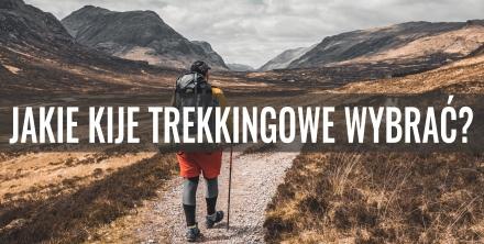 Jakie kije trekkingowe wybrać?