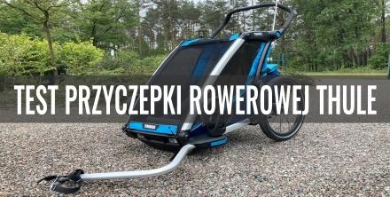 Przyczepka rowerowa Thule Chariot –  test i recenzja