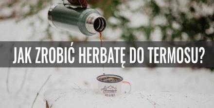 Jak zrobić herbatę do termosu?