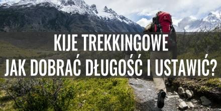 Kije trekkingowe – jak dobrać długość i ustawić?