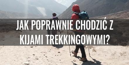 Jak poprawnie chodzić z kijkami trekkingowymi?