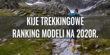 Kije trekkingowe – ranking modeli na 2020 rok