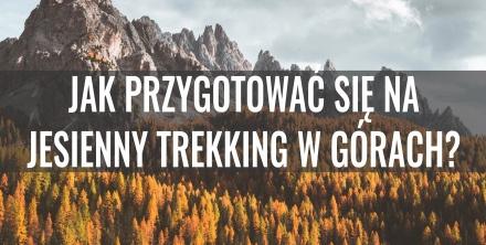 Jak przygotować się na jesienny wyjazd w góry?