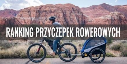 Najlepsza przyczepka rowerowa dla dzieci. Ranking