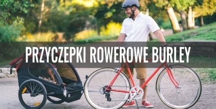 Przyczepki rowerowe do zadań specjalnych marki Burley. Przegląd oferty