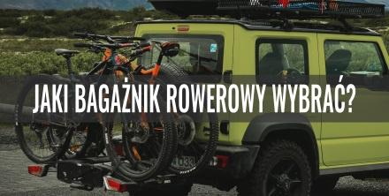 Jaki bagażnik rowerowy wybrać – na dach, na hak czy na klapę?