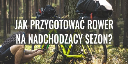 Jak przygotować rower na nadchodzący sezon?