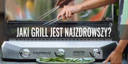 Jaki grill jest najzdrowszy?