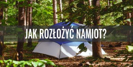 Jak rozłożyć namiot?