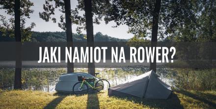 Jaki namiot na rower