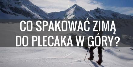 Turystyka zimowa - co zabrać ze sobą zimą w góry?