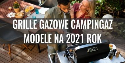 Grille gazowe Campingaz - przegląd modeli na sezon 2021