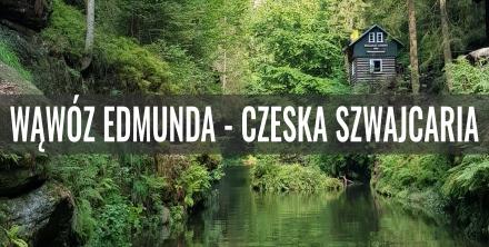 Wąwóz Edmunda w Czeskiej Szwajcarii - cennik i opis trasy