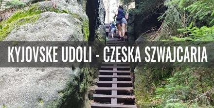 Kyjovske Udoli i skalna ścieżka - Czeska Szwajcaria