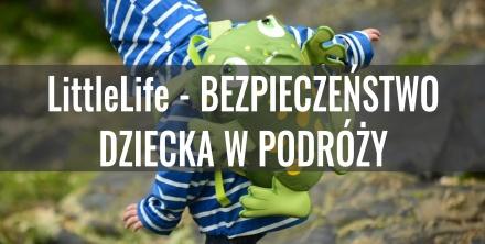 LittleLife - bezpieczeńśtwo Twojego dziecka w podróży