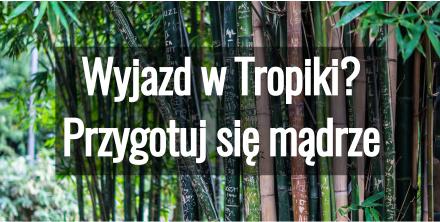 Wyjazd w tropiki jak się przygotować