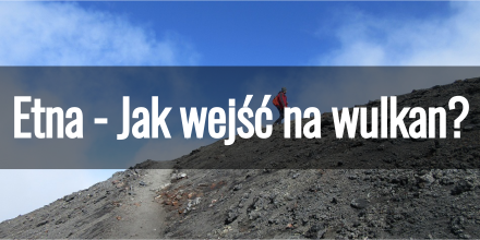 Etna - Jak wejść na wulkan