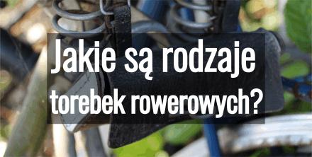 Jakie są rodzaje torebek rowerowych?