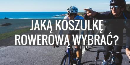 Jaką koszulkę rowerową wybrać?